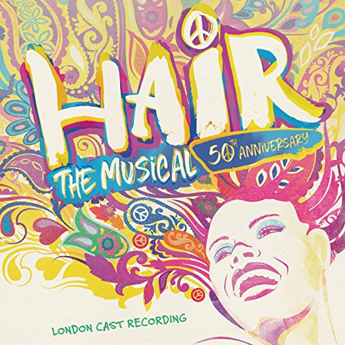 Hair: The Musical - 50th Anniv...