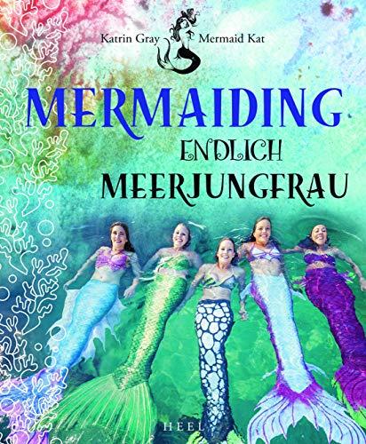 Mermaiding: Endlich Meerjungfrau
