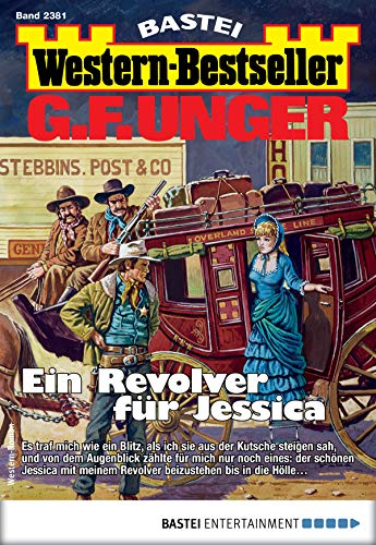 2381-serie (G. F. Unger Western-Bestseller 2381 - Western: Ein Revolver für Jessica)