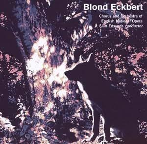 Judith Weir - Blond Eckbert Opera in 2 Acts