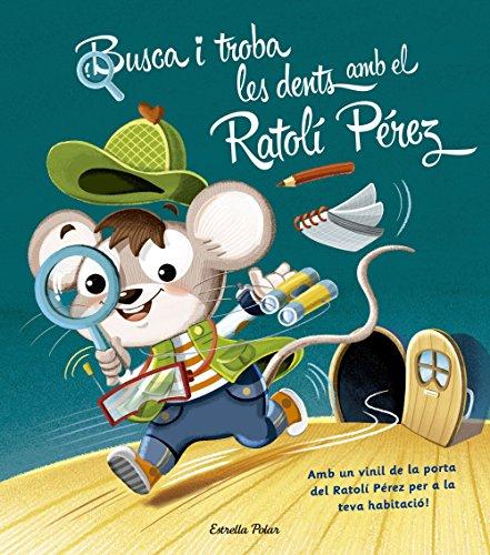 Busca i troba les dents amb el Ratolí Pérez (Catalan Edition) por AA. VV.