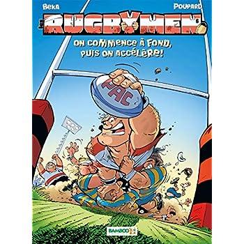 Les Rugbymen - tome 6 - On commence à fond, puis on accélère !: On commence a fond, puis on accélère
