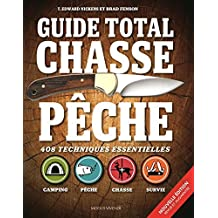 Guide total chasse et p?che: 408 techniques essentielles by T. Edward Nickens (May 11,2015)