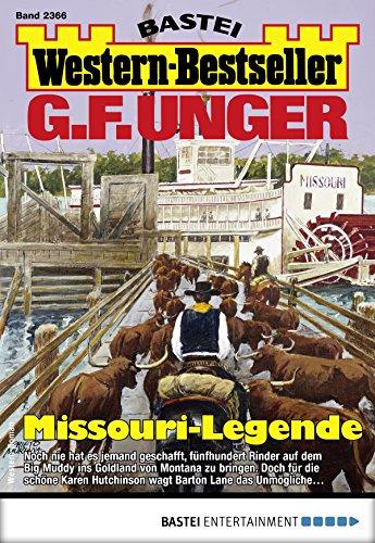 G. F. Unger Western-Bestseller 2366 - Western: Missouri-Legende