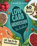 Low Carb Abendessen: Das Kochbuch mit 60 einfachen...