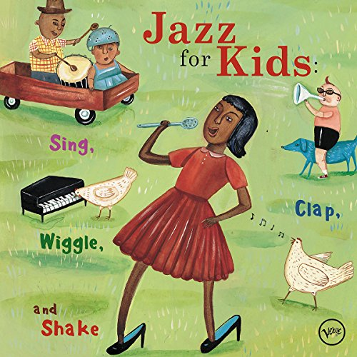 Jazz for Kids: Sing,Clap,Wiggle & Shake