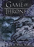 Game of Thrones: The Book of White Walkers (Game of Thrones Mysteries and Lore 1) (English Edition)