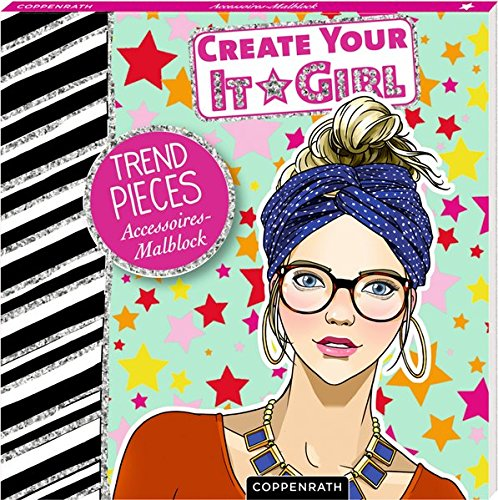 Create Your It-Girl: Trend-Pieces: Accessoires-Malblock
