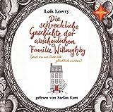 Die schreckliche Geschichte der abscheulichen Familie Willoughby - (und wie am Ende alle glücklich wurden): Aus dem Eng