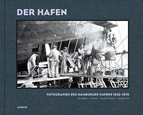 Der Hafen: Fotografien des Hamburger Hafens 1930-1970