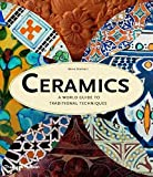 [Ceramics: A World Guide to Traditional Techniques] (By: Bryan Sentance) [published: October, 2004]