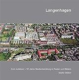 Langenhagen: Zum Jubiläum-50 Stadtentwicklung in Texten und Bildern