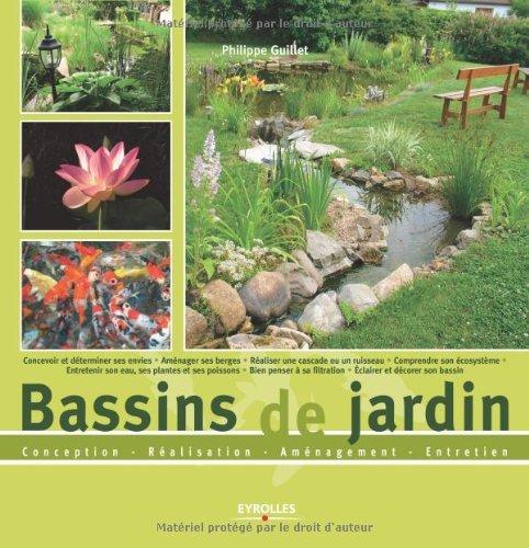 Bassins de jardin : Conception-Ralisation-Amnagement-Entretien