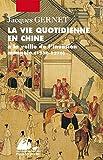 La vie quotidienne en chine: A la veille de l'invasion mongole (1250-1276)