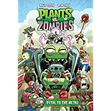 Plants vs. Zombies Volume 5: Petal to the Metal by Paul Tobin (September 20,2016)