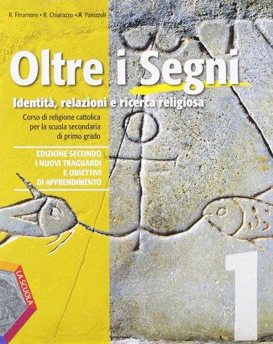 Oltre i segni. Identità, relazioni e ricerca religiosa. Per la Scuola media. Con CD Audio. Con CD-ROM. Con espansione online: 1