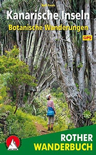 Botanische Wanderungen Kanarische Inseln: 35 Touren. Mit GPS-Daten (Rother Wanderbuch)