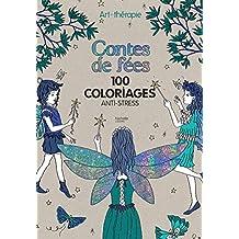 Contes de fées: 100 coloriages anti-stress