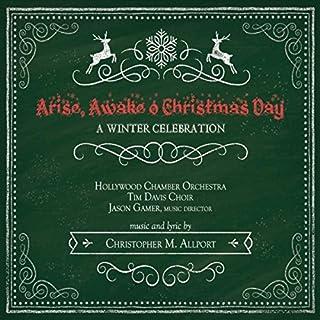 Arise Awake O Christmas Day
