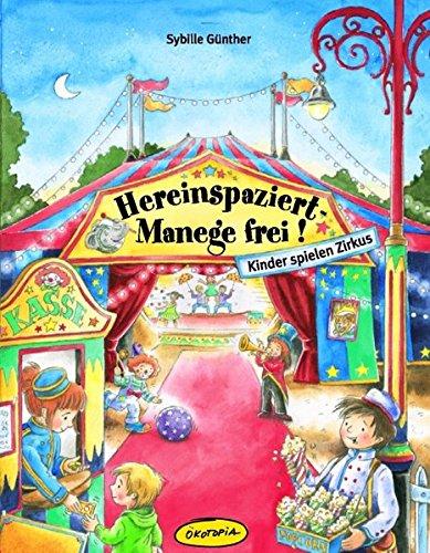 e frei!: Kinder spielen Zirkus (Praxisbücher für den pädagogischen Alltag) (Zirkus-ideen)