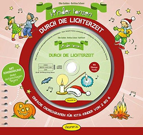 die Lichterzeit: Einfache Choreografien für Kita-Kinder von 2 bis 6 Jahren (Halloween-lernen Online-spiele)
