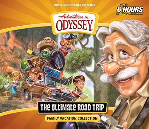 The Ultimate Road Trip: Family Vacation Collection (Adventures in Odyssey) (Vacation Collection Ultimate)