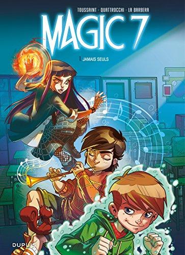 Magic 7 - Tome 1 - Jamais seuls par Kid Toussaint