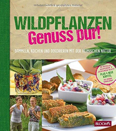 wildpflanzen-genuss-pur-sammeln-kochen-und-dekorieren-mit-der-heimischen-natur