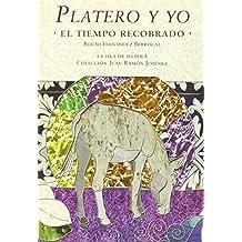 Platero Y Yo. El Tiempo Recobrado (Colección Juan Ramón Jiménez)