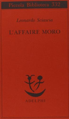 L'affaire Moro (Piccola biblioteca Adelphi) por Leonardo Sciascia