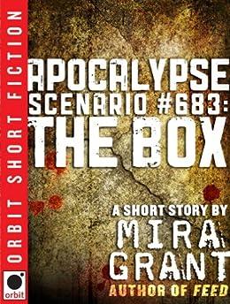 Apocalypse Scenario #683: The Box by [Grant, Mira]