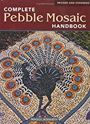 The Complete Pebble Mosaic Handbook by Maggy Howarth (2011-03-01)