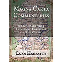 Magna Carta Commentaries: 48 Stories Celebrating Little-known Facts about the Great Charter
