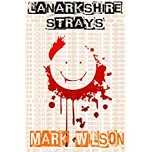 Lanarkshire Strays: Collected Edition