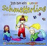 Ich bin ein bunter Schmetterling: 24 Lieblingslieder aus der Eltern-Kind-Gruppe