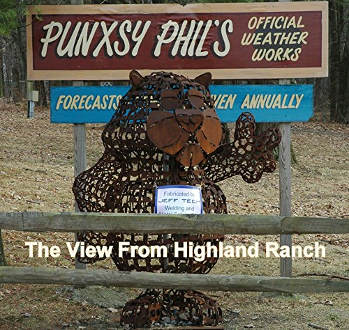 The View From Highland Ranch: My Newspaper Columns from The Punxsutawney Spirit (Collected Works of John A. McCormick) (English Edition) (Mccormick Ranch)
