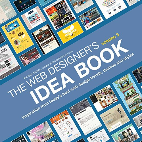 The Web Designer's Idea Book, Volume 3: Inspiration from Today's Best Web Design Trends, Themes and Styles (English Edition)