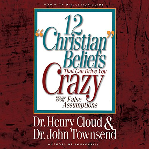 12-christian-beliefs-that-can-drive-you-crazy-relief-from-false-assumptions