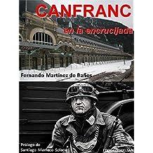 Canfranc En La Encrucijada (COLECCION HISTORIA)