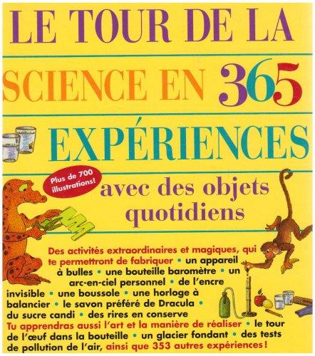 Le tour de la science en 365 expériences : Avec des objets quotidiens
