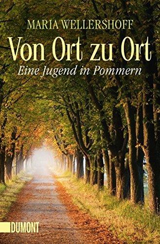 Von Ort zu Ort: Eine Jugend in Pommern (Taschenbücher)