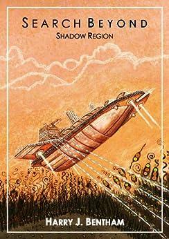 Shadow Region: SEARCH BEYOND Series II by [Bentham, Harry J.]