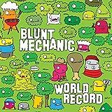 Songtexte von Blunt Mechanic - World Record