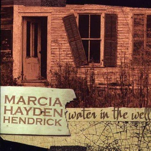 Marcia Wells (Water in the Well by Marcia Hayden Hendrick (2008-07-15))