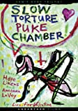 Slow Torture Puke Chamber [Import USA Zone 1]