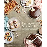 Lamingtons & Lemon Tart: Favourite Cakes, Desserts and Sweet Treats - with a Twist
