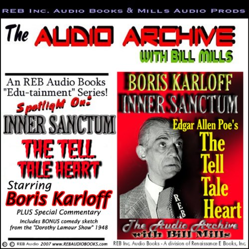 Audio Archive presents Inner Sanctum, starring Boris Karloff in Edgar Allan Poe's 'The Tell Tale Heart'  Audiolibri