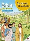 La Bible des Enfants - Bande dessinée Paraboles et miracles (French Edition)