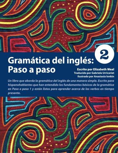 Gramatica del ingles: Paso a paso 2 por Elizabeth Weal