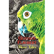 French Classics in French and English: Three Tales by Gustave Flaubert (Dual-Language Book)